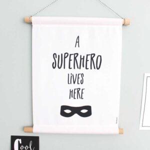 a superhero lives here poster textielposter hiphuisje